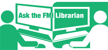 Ask the FMI Librarian