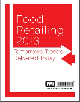 Food Retailing 2013: Tomorrows Trends Delivered Today