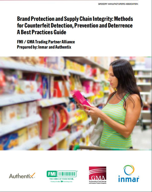 BRAND PROTECTION AND SUPPLY CHAIN INTEGRITY: METHODS FOR COUNTERFEIT DETECTION, PREVENTION AND DETERRENCE A BEST PRACTICES GUIDE