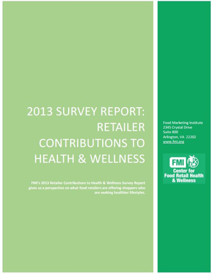2013 Survey Report: Retailer Contributions to Health & Wellness